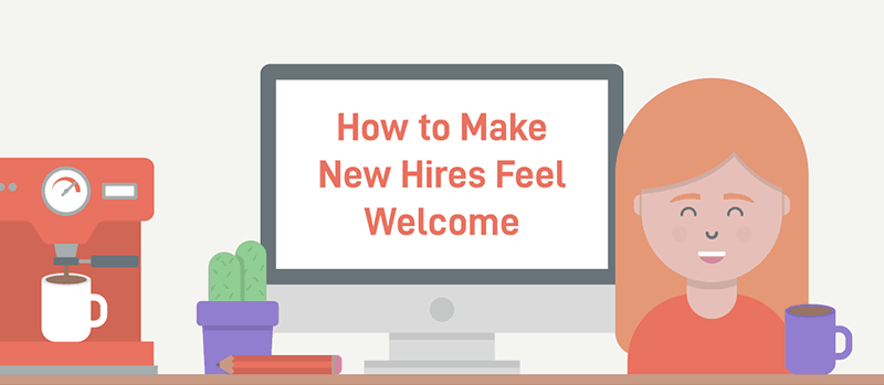 How To Make Your New Employee Feel Welcome